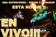AMA SUPERCROSS 2015: ROUND 3- ANAHEIM 2 ESTANOCHE!!